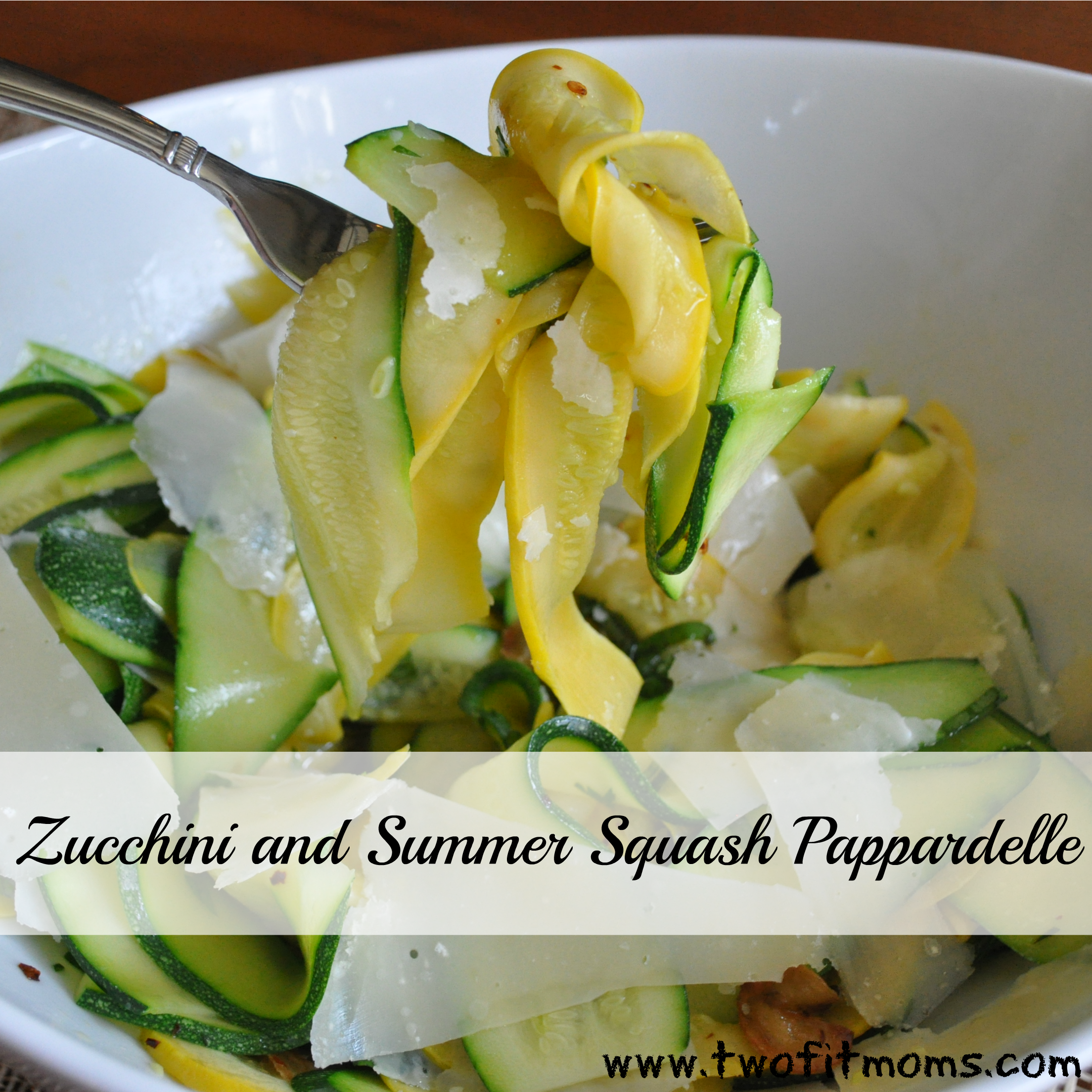 Two Fit Moms » Zucchini and Summer Squash Pappardelle
