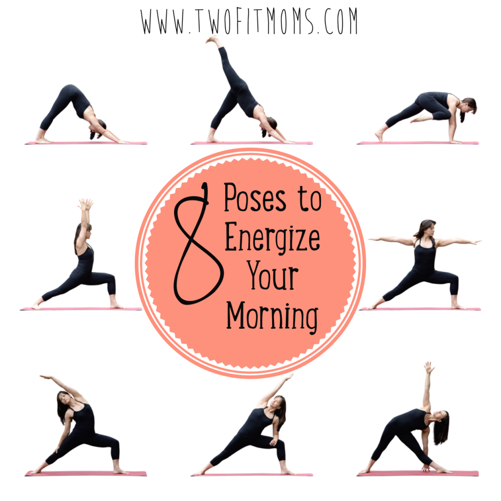 Two Fit Moms » 8 Poses to Energize Your Morning